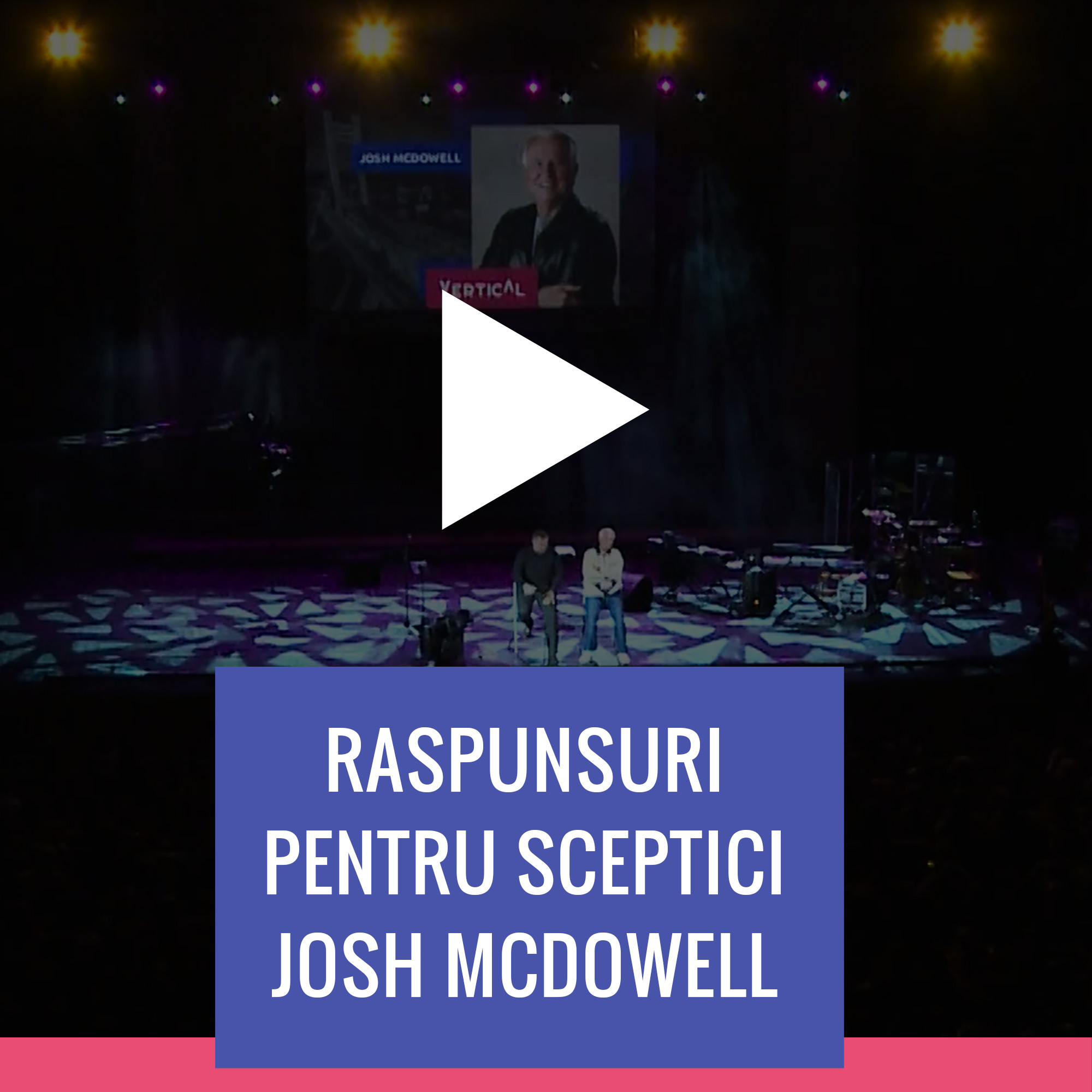 Josh McDowell – Răspunsuri pentru sceptici – Acces Online